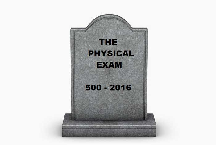 Ode to the Death of the Physical Exam